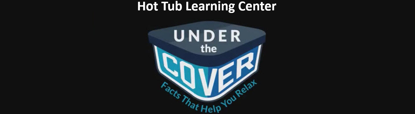 Hot Tub Learning Center